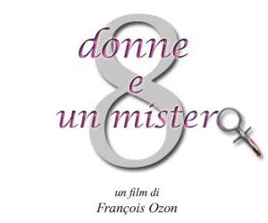 8 donne e un mistero di F. Ozon