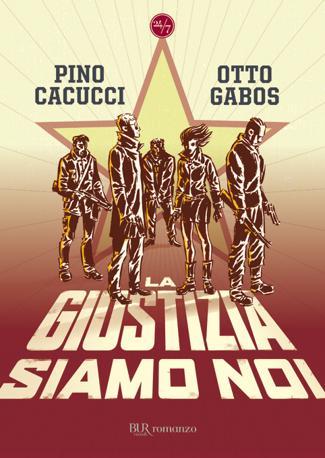La giustizia siamo noi - P. Cacucci O. Gabos
