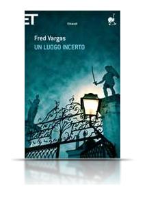 Fred Vargas - Un luogo incerto (copertina)